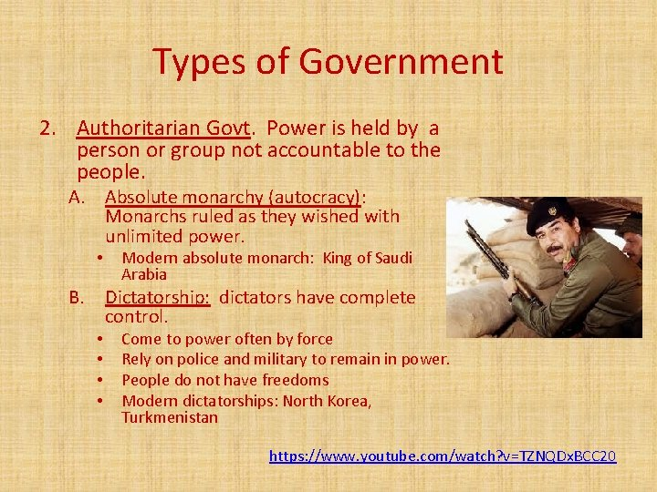 Types of Government 2. Authoritarian Govt. Power is held by a person or group