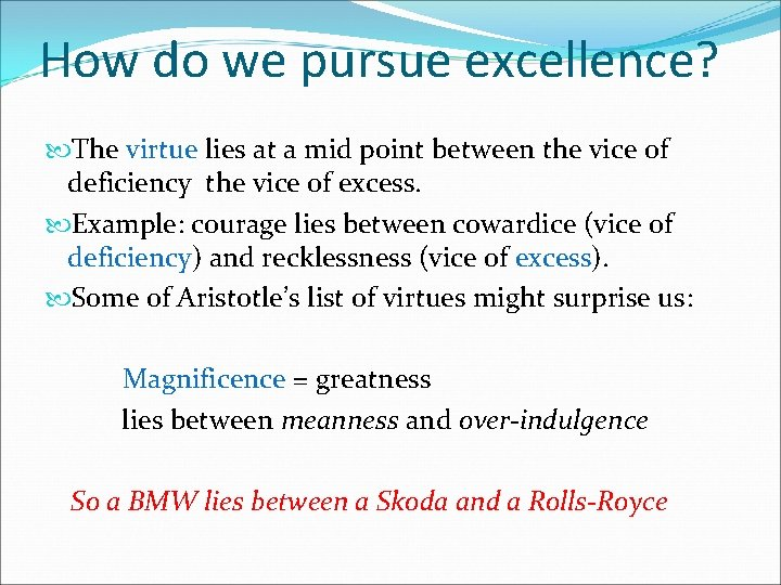 How do we pursue excellence? The virtue lies at a mid point between the