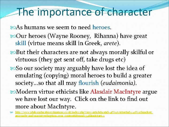 The importance of character As humans we seem to need heroes. Our heroes (Wayne