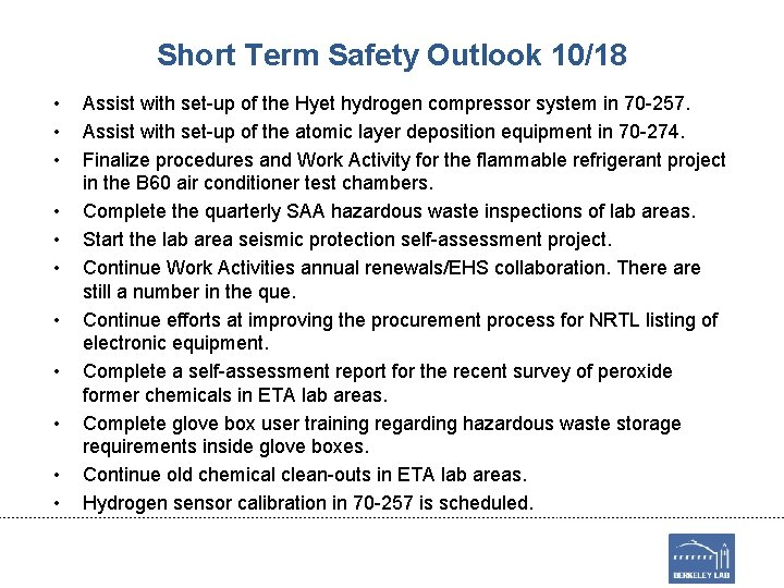 Short Term Safety Outlook 10/18 • • • Assist with set-up of the Hyet