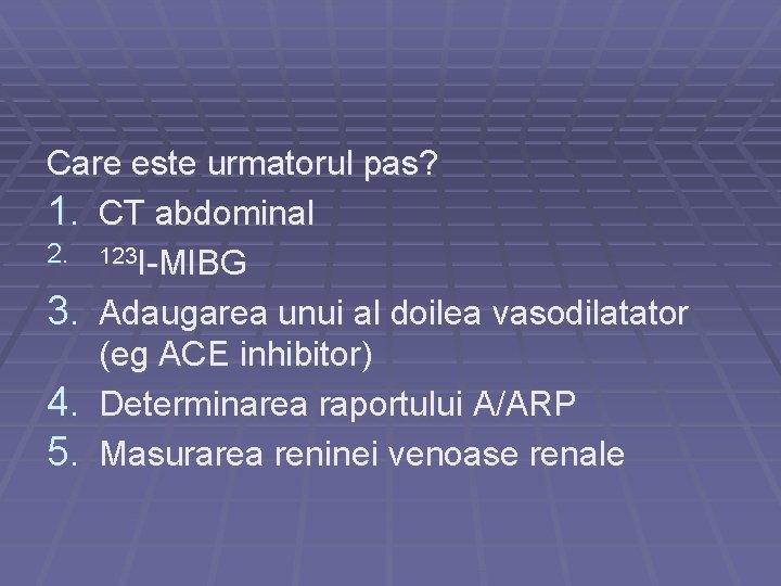 suspiciunea unei tumori în abdomen)