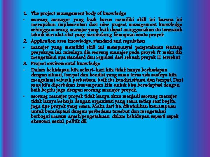 1. The project management body of knowledge • seorang manager yang baik harus memiliki