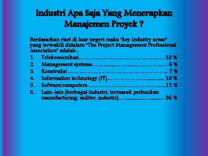 Industri Apa Saja Yang Menerapkan Manajemen Proyek ? Berdasarkan riset di luar negeri maka