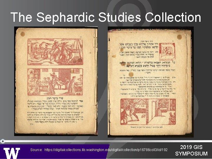 The Sephardic Studies Collection Source: https: //digitalcollections. lib. washington. edu/digital/collection/p 16786 coll 3/id/192 2019