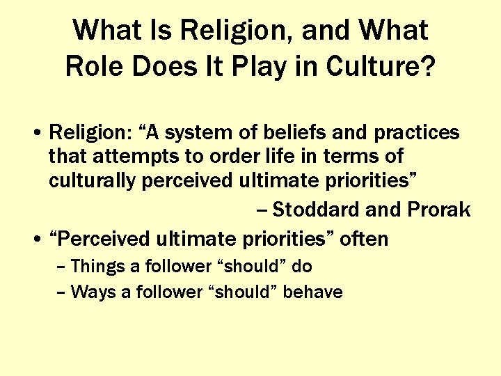 """What Is Religion, and What Role Does It Play in Culture? • Religion: """"A"""