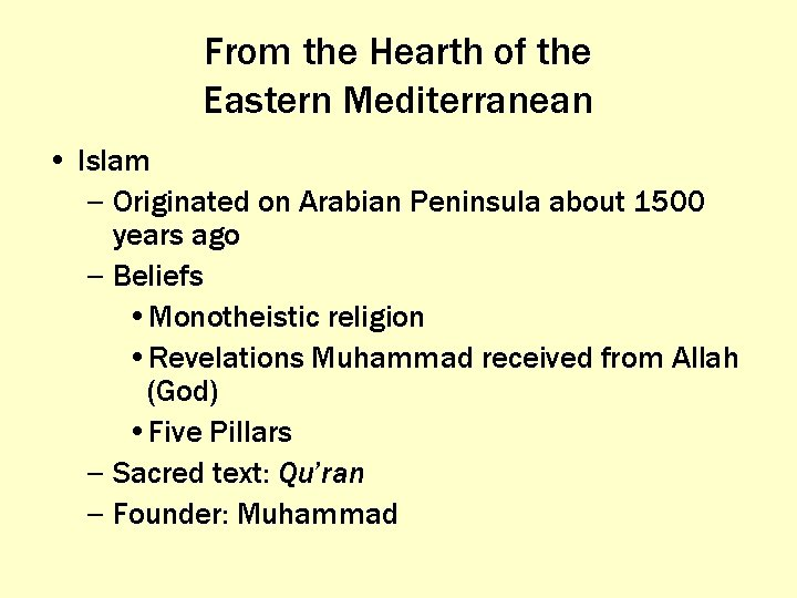 From the Hearth of the Eastern Mediterranean • Islam – Originated on Arabian Peninsula