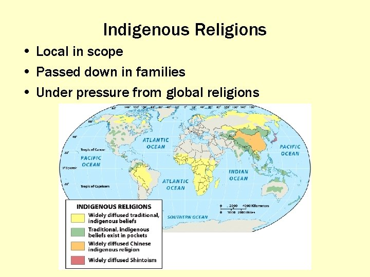 Indigenous Religions • Local in scope • Passed down in families • Under pressure