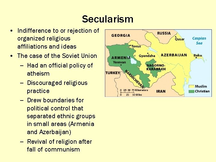Secularism • Indifference to or rejection of organized religious affiliations and ideas • The