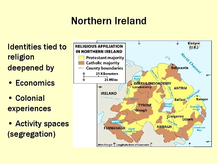 Northern Ireland Identities tied to religion deepened by • Economics • Colonial experiences •