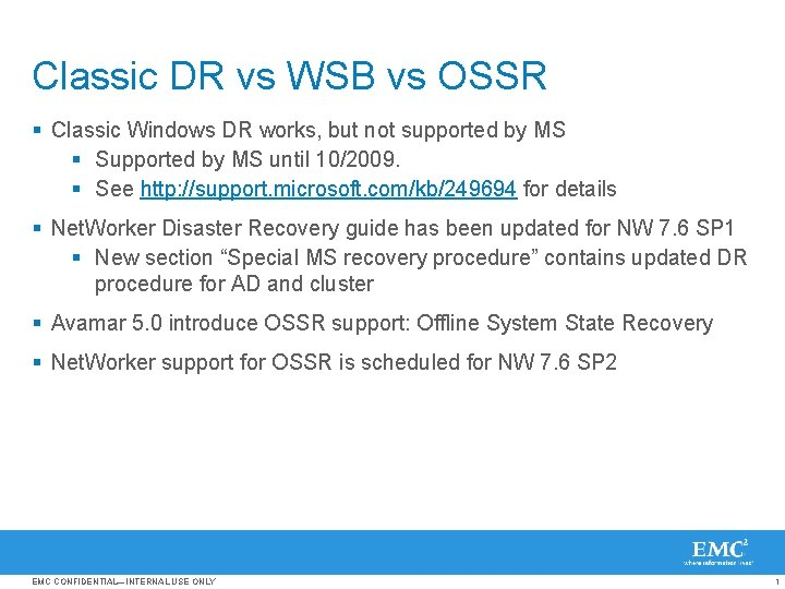 Classic DR vs WSB vs OSSR § Classic Windows DR works, but not supported