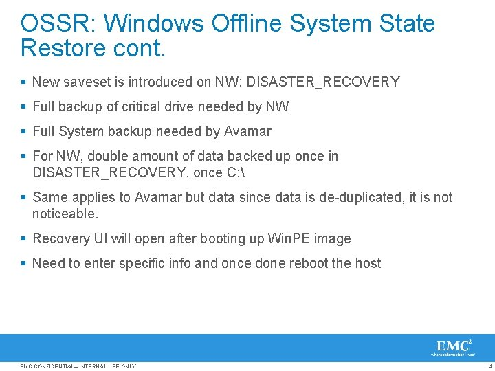 OSSR: Windows Offline System State Restore cont. § New saveset is introduced on NW: