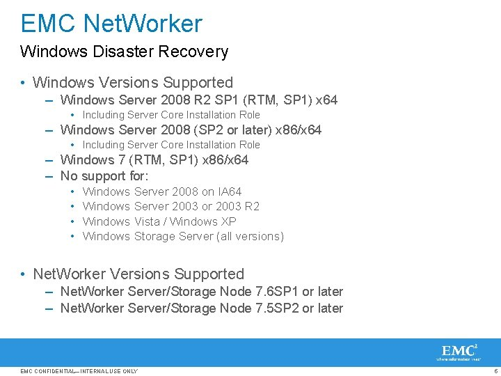 EMC Net. Worker Windows Disaster Recovery • Windows Versions Supported – Windows Server 2008