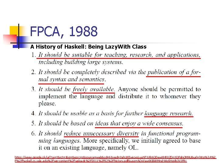 FPCA, 1988 A History of Haskell: Being Lazy. With Class https: //www. google. sk/url?