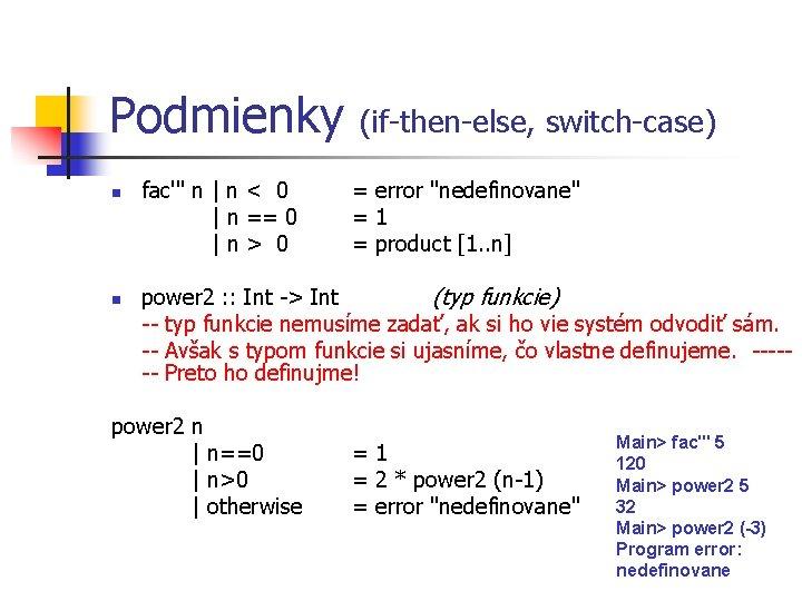 Podmienky (if-then-else, switch-case) n n fac''' n | n < 0 | n ==