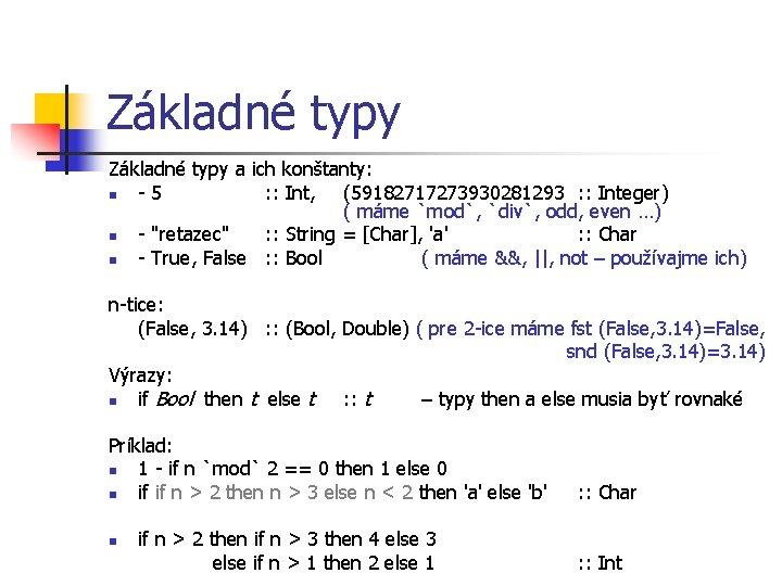 Základné typy a ich konštanty: n - 5 : : Int, (59182717273930281293 : :