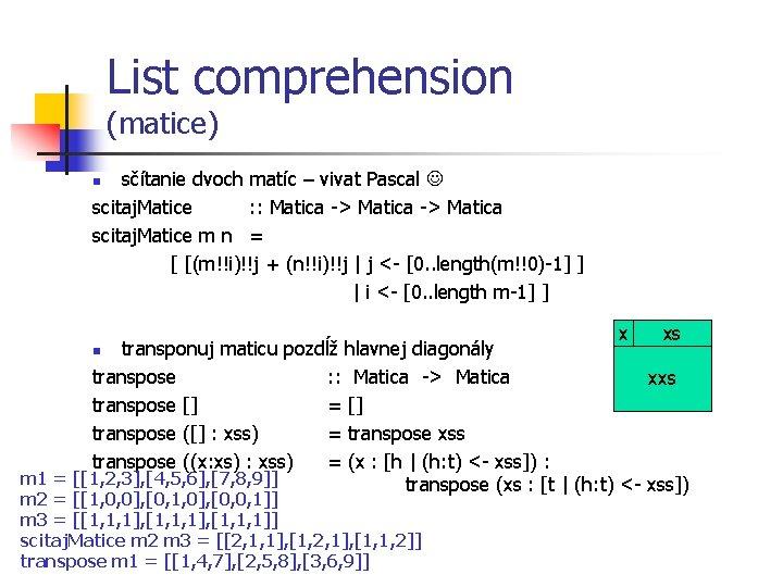 List comprehension (matice) sčítanie dvoch matíc – vivat Pascal scitaj. Matice : : Matica
