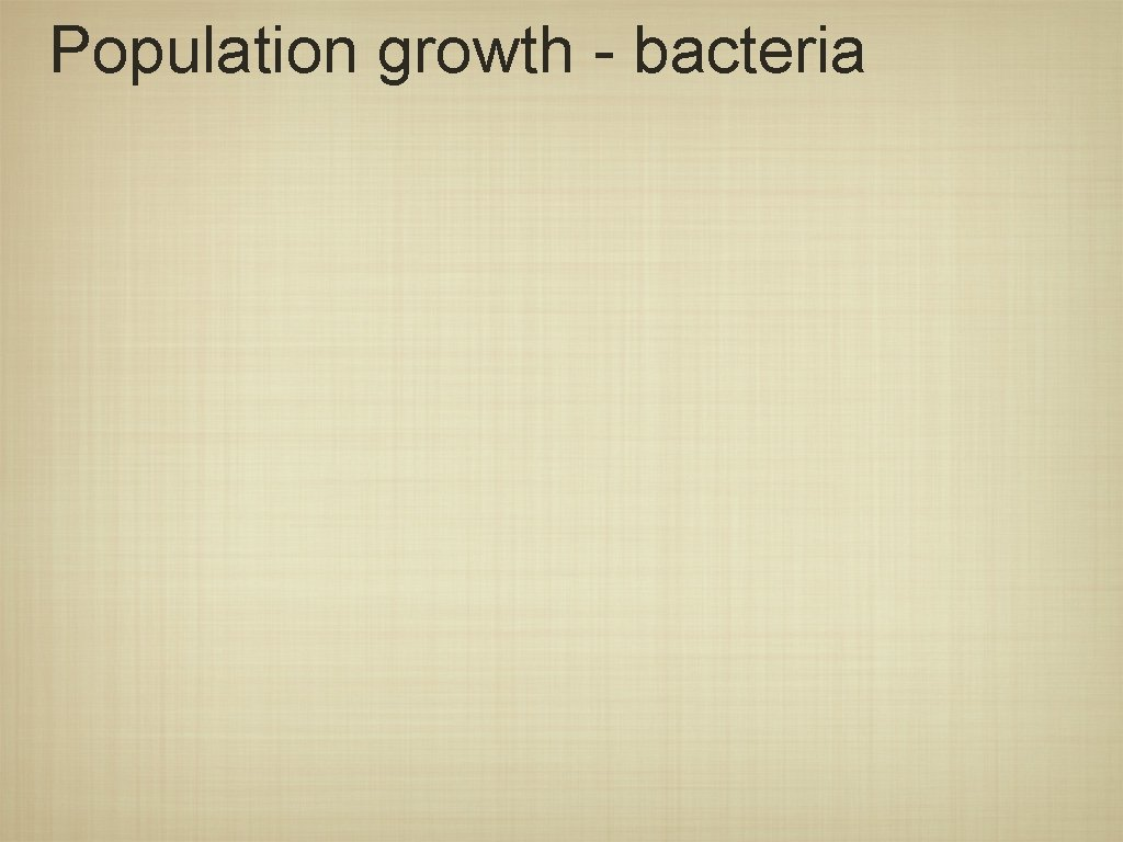 Population growth - bacteria