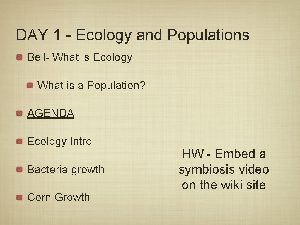 DAY 1 - Ecology and Populations Bell- What is Ecology What is a Population?