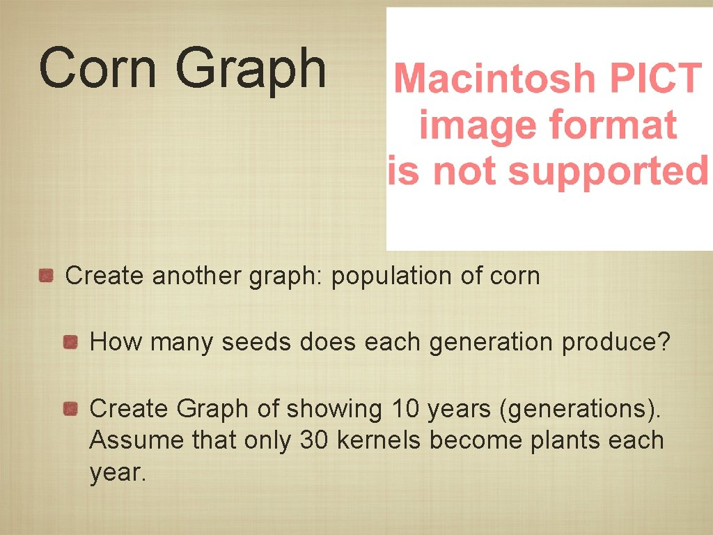 Corn Graph Create another graph: population of corn How many seeds does each generation