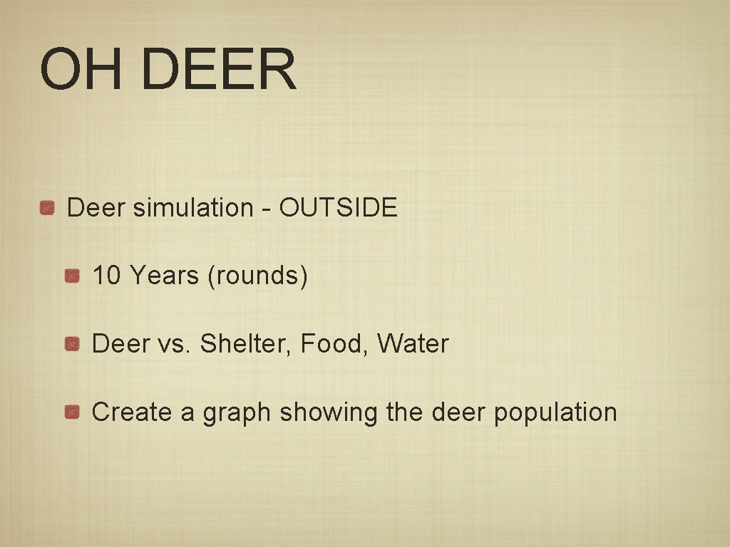 OH DEER Deer simulation - OUTSIDE 10 Years (rounds) Deer vs. Shelter, Food, Water