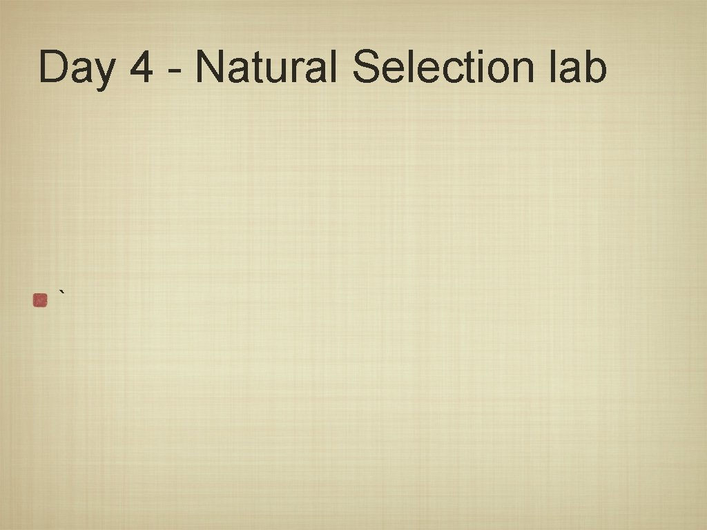 Day 4 - Natural Selection lab `