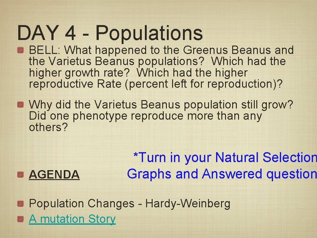 DAY 4 - Populations BELL: What happened to the Greenus Beanus and the Varietus