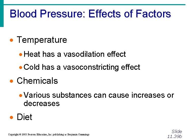 Blood Pressure: Effects of Factors · Temperature · Heat has a vasodilation effect ·