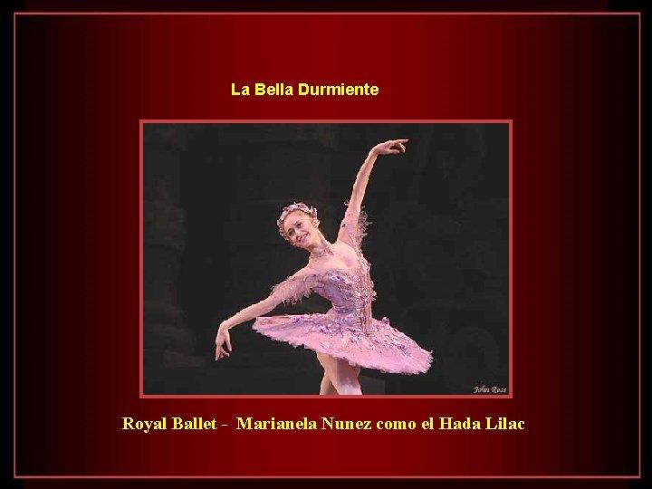 La Bella Durmiente Royal Ballet - Marianela Nunez como el Hada Lilac