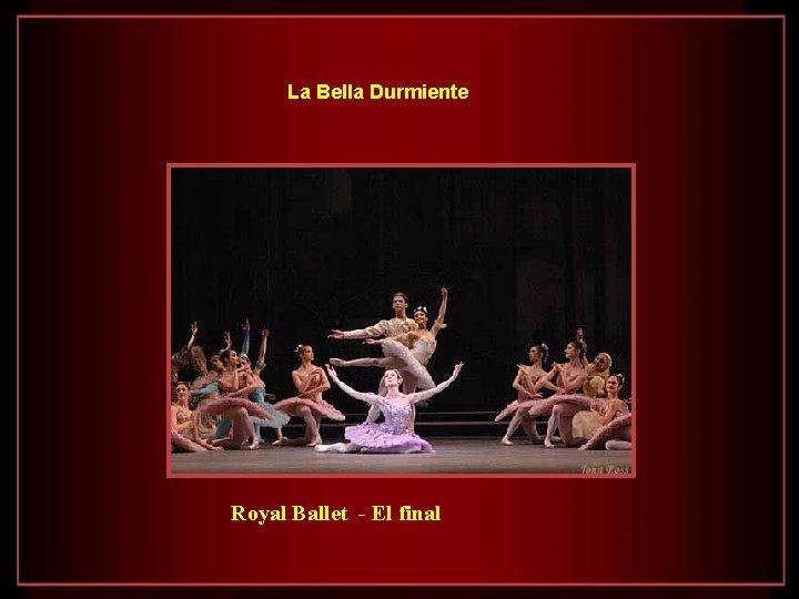 La Bella Durmiente Royal Ballet - El final