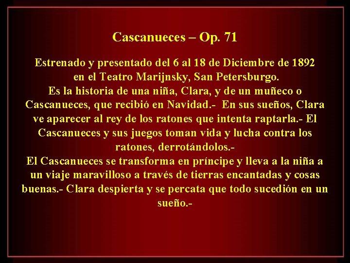 Cascanueces – Op. 71 Estrenado y presentado del 6 al 18 de Diciembre de