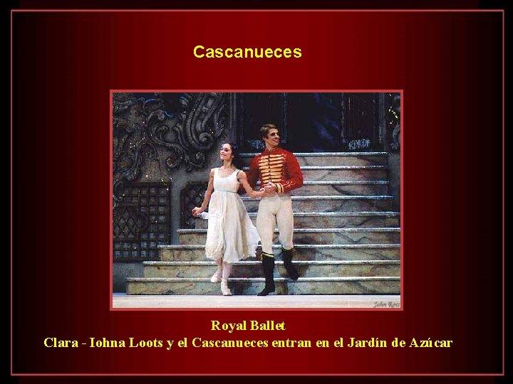 Cascanueces Royal Ballet Clara - Iohna Loots y el Cascanueces entran en el Jardín