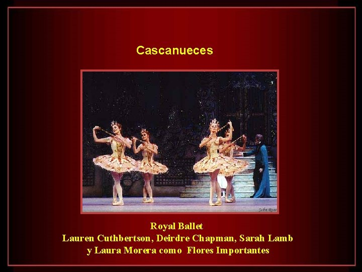 Cascanueces Royal Ballet Lauren Cuthbertson, Deirdre Chapman, Sarah Lamb y Laura Morera como Flores