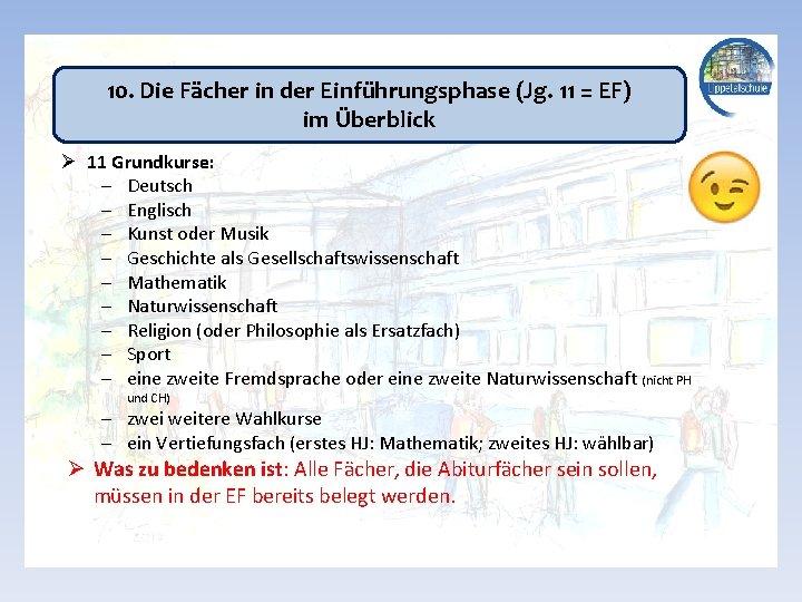 10. Die Fächer in der Einführungsphase (Jg. 11 = EF) im Überblick Ø 11