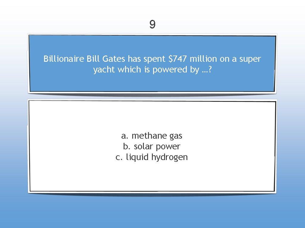 9 Billionaire Bill Gates has spent $747 million on a super yacht which is
