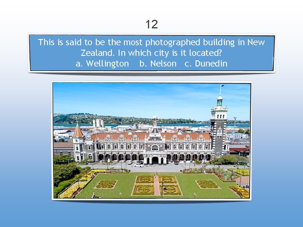 12 This is said to be the most photographed building in New Zealand. In