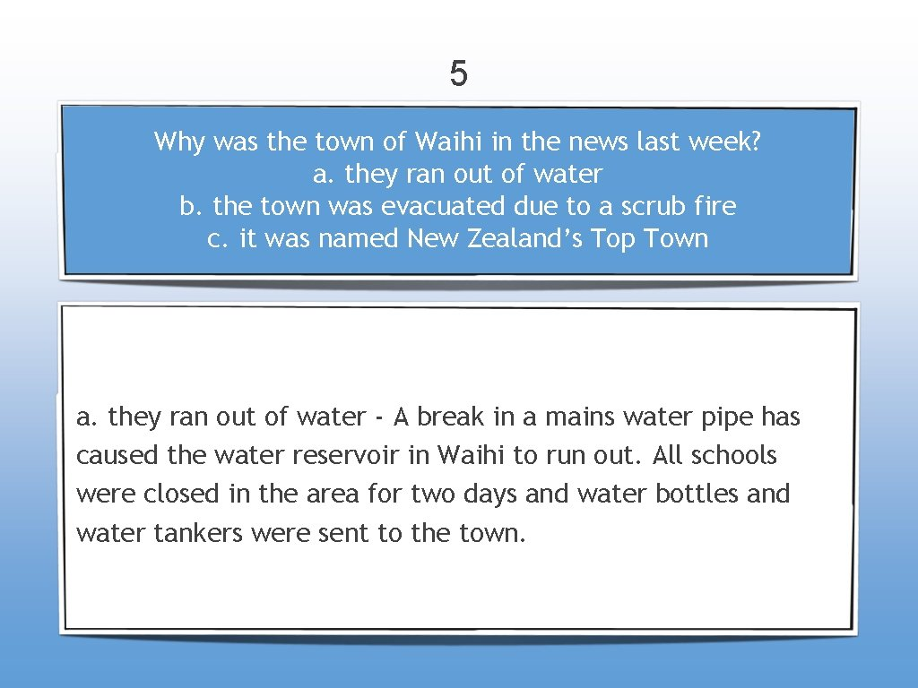 5 Why was the town of Waihi in the news last week? a. they