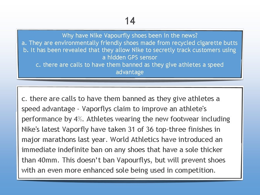 14 Why have Nike Vapourfly shoes been in the news? a. They are environmentally