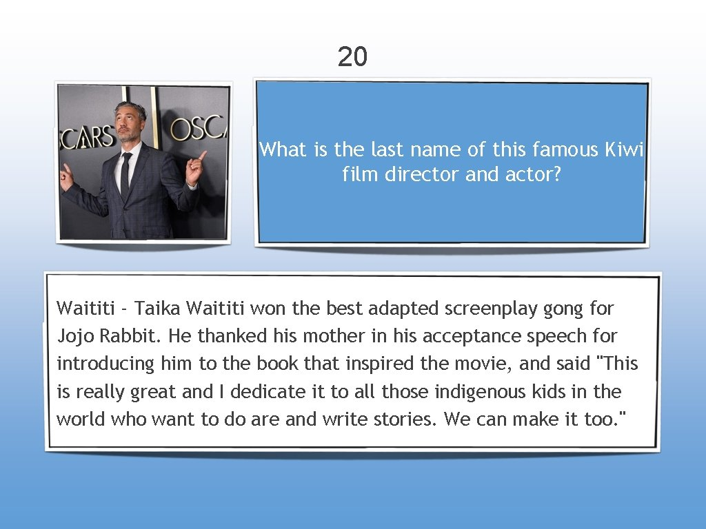 20 What is the last name of this famous Kiwi film director and actor?