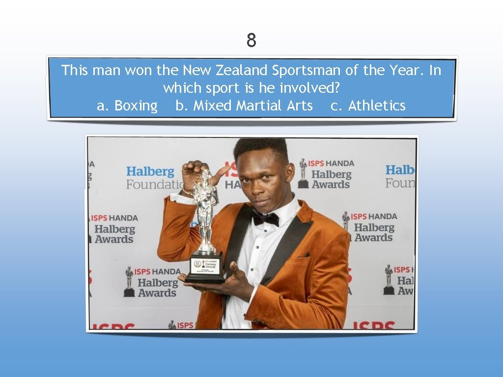 8 This man won the New Zealand Sportsman of the Year. In which sport
