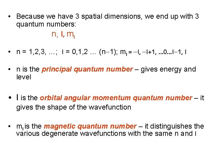 • Because we have 3 spatial dimensions, we end up with 3 quantum