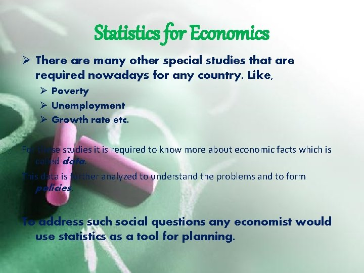 Statistics for Economics Ø There are many other special studies that are required nowadays