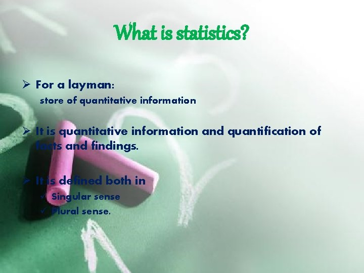 What is statistics? Ø For a layman: store of quantitative information Ø It is