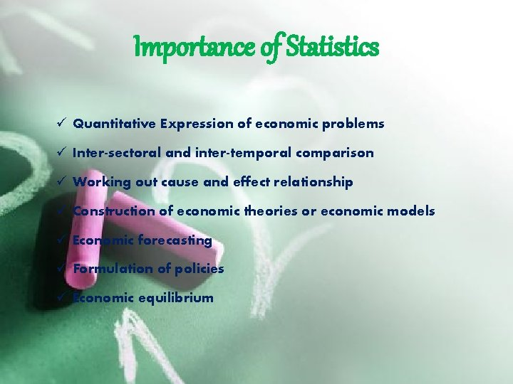 Importance of Statistics ü Quantitative Expression of economic problems ü Inter-sectoral and inter-temporal comparison
