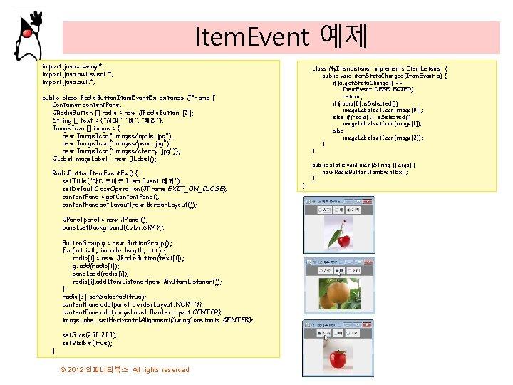 Item. Event 예제 import javax. swing. *; import java. awt. event. *; import java.