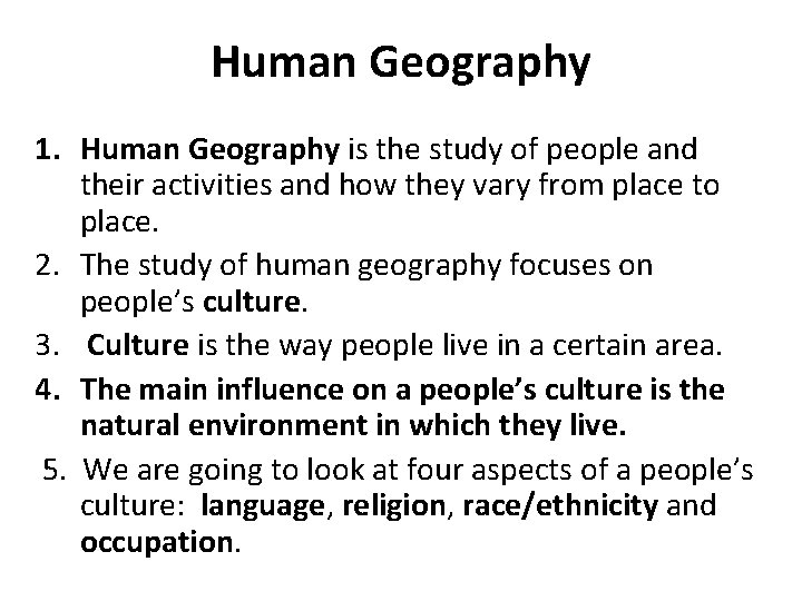 Human Geography 1. Human Geography is the study of people and their activities and