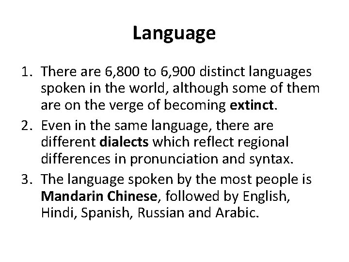 Language 1. There are 6, 800 to 6, 900 distinct languages spoken in the