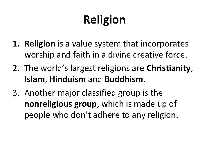 Religion 1. Religion is a value system that incorporates worship and faith in a
