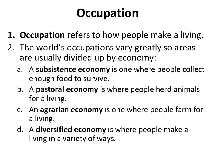 Occupation 1. Occupation refers to how people make a living. 2. The world's occupations