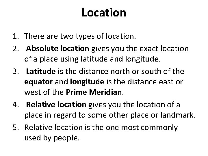Location 1. There are two types of location. 2. Absolute location gives you the