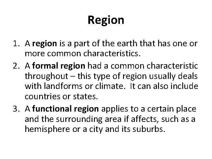 Region 1. A region is a part of the earth that has one or